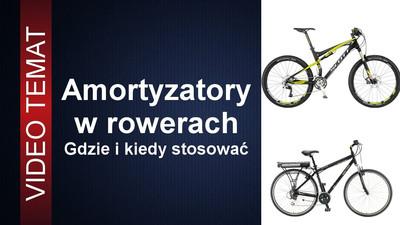 Amortyzatory rowerowe - gdzie i kiedy stosować