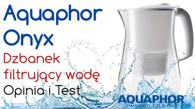 Dzbanek filtrujący wodę Aquaphor Onyx – Opinia i Test
