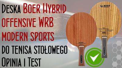 Deska Boer Hybrid offensive WRB modern sports do tenisa stołowego – Opinia i Test