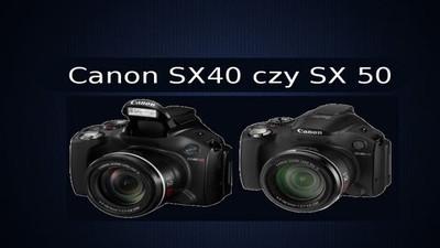 Jaki aparat wybrać Canon SX40 czy SX50 HS