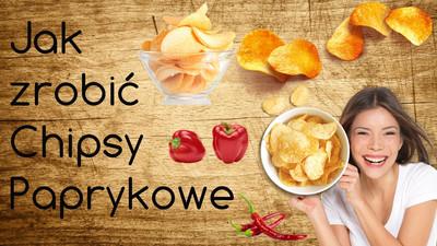 Jak zrobić chipsy paprykowe - Przepis