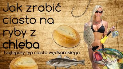 Jak zrobić ciasto na ryby z chleba - przepis
