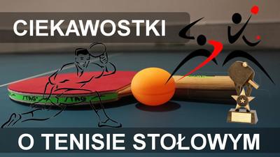Ciekawostki o tenisie stołowym – Ping Pong