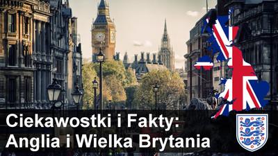 Ciekawostki i fakty o Anglii i Wielkiej Brytanii