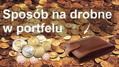 Sposób na drobne pieniądze w portfelu