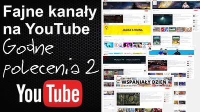 Fajne kanały na YouTube godne polecenia