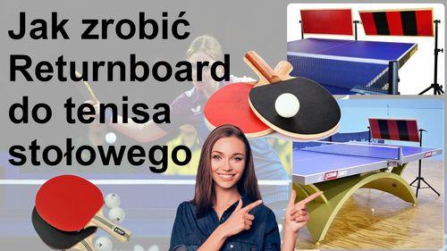 Jak zrobić returnboard do tenisa stołowego