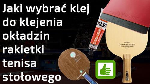 Jaki wybrać klej do klejenia okładzin rakietki do tenisa stołowego