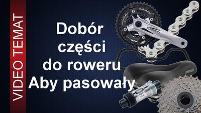 Jakie wybrać części do roweru by pasowały