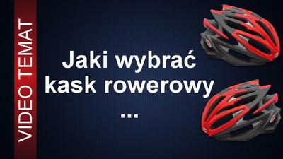 Jaki wybrać najlepszy kask rowerowy