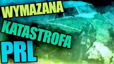 Historyczna wymazana katastrofa PRL