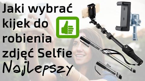 Jaki wybrać kijek do robienia zdjęć Selfie – Najlepszy