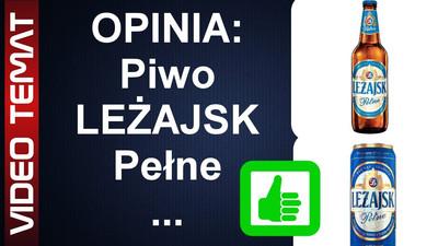 Piwo Leżajsk pełne od Żywiec – Opinia
