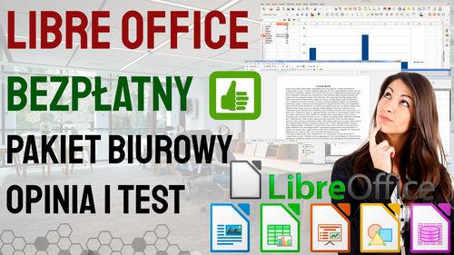 Libre Office bezpłatny pakiet biurowy – Opinia i Test