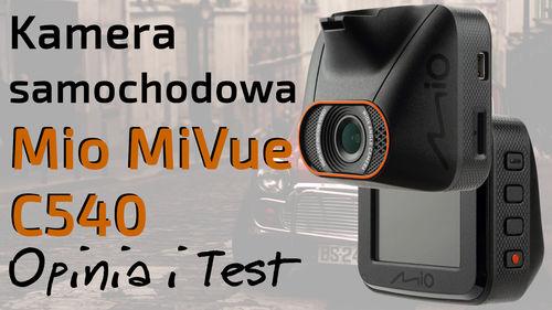 Kamera samochodowa Mio MiVue C540 (wideorejestrator) – Opinia i Test