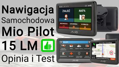 Mio Pilot 15 LM nawigacja samochodowa – Opinia i Test