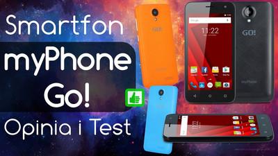 Smartfon MyPhone Go! - Opinia i Test