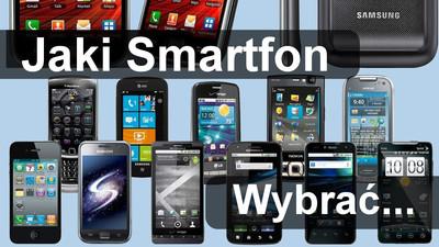Jaki smartfon wybrać - na co zwracać uwagę