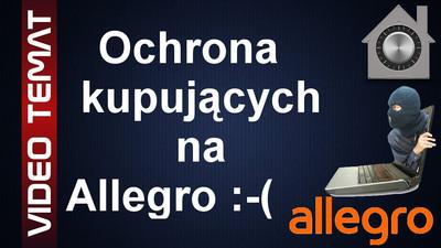 Ochrona kupujących w Allegro to brak ochrony