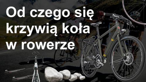 Od czego krzywią się koła w rowerze