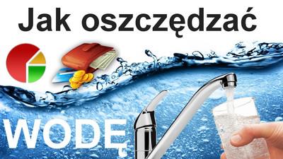Jak oszczędzać wodę i mniej za nią płacić
