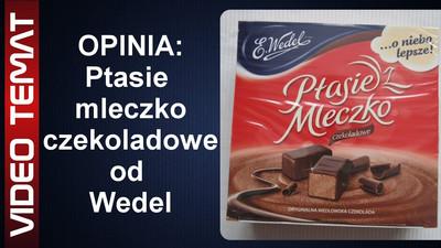 Ptasie mleczko czekoladowe od Wedel – Opinia