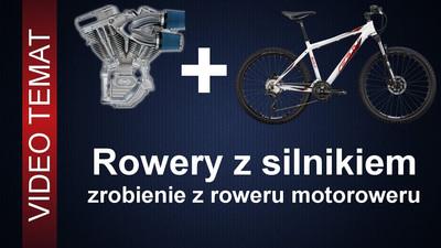 Rowery z silnikiem - zrobienie z roweru motoroweru