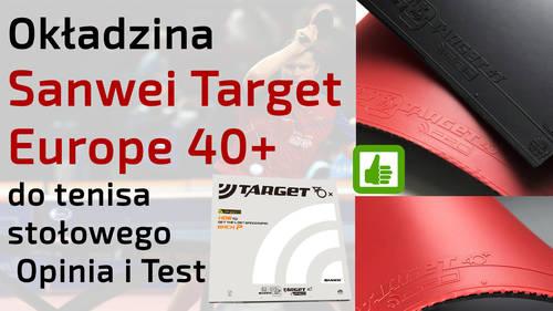 Okładzina Sanwei Target Europe 40+ do tenisa stołowego – Opinia i Test