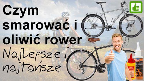 Czym smarować i oliwić rower