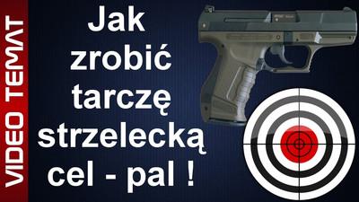 Jak zrobić tarczę strzelecką i cel