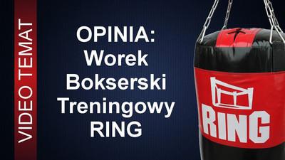 Worek bokserski - treningowy Ring - Opinia