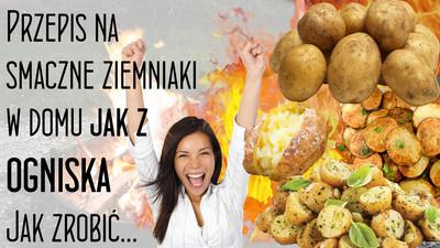 Przepis na smaczne ziemniaki jak z ogniska w domu